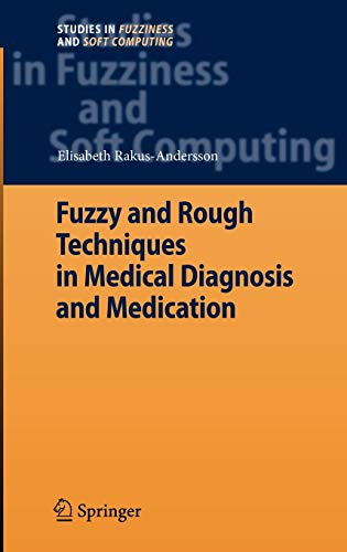 Fuzzy and Rough Techniques in Medical Diagnosis and Medication: Elisabeth Rakus-Andersson