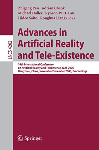 9783540497769: Advances in Artificial Reality and Tele-Existence: 16th International Conference on Artificial Reality and Telexistence, ICAT 2006, Hangzhou, China, ... (Lecture Notes in Computer Science)