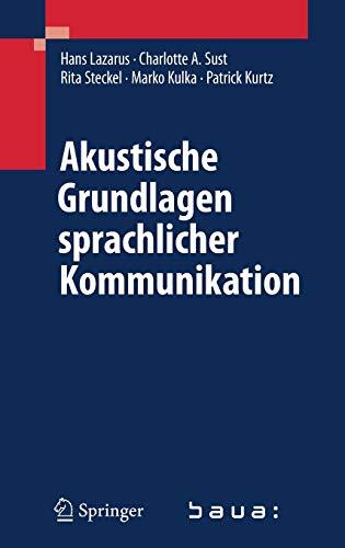 9783540499848: Akustische Grundlagen Der Sprachkommunikation: Anwendung in Schule, Buro Und Freizeit, Bei Schwerhorigkeit Und Zweitsprache