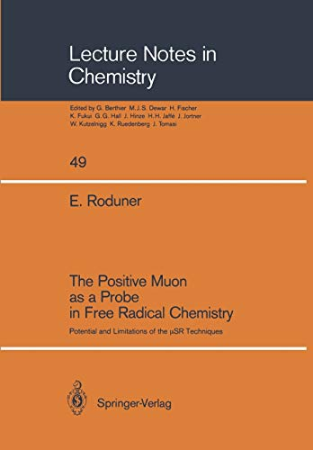 9783540500216: The Positive Muon as a Probe in Free Radical Chemistry: Potential and Limitations of the μSR Techniques (Lecture Notes in Chemistry)