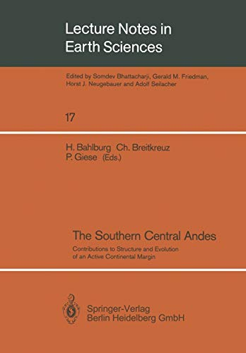 9783540500322: The Southern Central Andes: Contributions to Structure and Evolution of an Active Continental Margin (Lecture Notes in Earth Sciences)