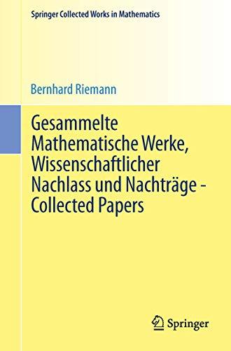 9783540500339: Gesammelte Mathematische Werke, Wissenschaftlicher Nachlass und Nachträge - Collected Papers: Nach der Ausgabe von Heinrich Weber und Richard ... Narsimhan (German and English Edition)