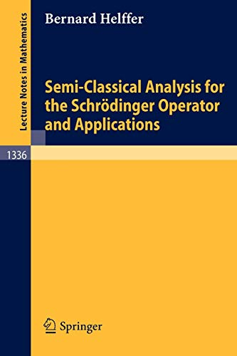 9783540500766: Semi-Classical Analysis for the Schrödinger Operator and Applications (Lecture Notes in Mathematics)