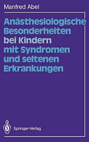 9783540500865: Anästhesiologische Besonderheiten bei Kindern mit Syndromen und seltenen Erkrankungen