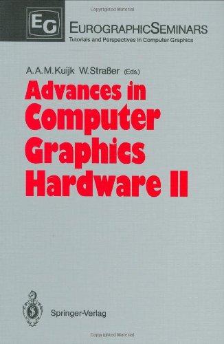 Advances in Computer Graphics Hardware II (Focus: Kuijk, Alphonsus A.M.