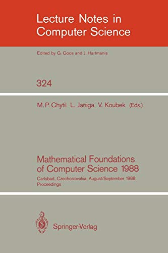 9783540501107: Mathematical Foundations of Computer Science 1988: 13th Symposium Carlsbad, Czechoslovakia, August 29 - September 2, 1988. Proceedings (Lecture Notes in Computer Science)