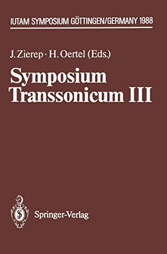 9783540502029: Symposium Transsonicum III: IUTAM Symposium Göttingen, 24.–27.5.1988 (IUTAM Symposia)