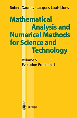 9783540502050: Mathematical Analysis and Numerical Methods for Science and Technology: Volume 5: Evolution Problems I (v. 5)