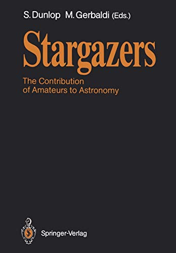 9783540502302: Stargazers: The Contribution of Amateurs to Astronomy, Proceedings of Colloquium 98 of the IAU, June 20–24, 1987