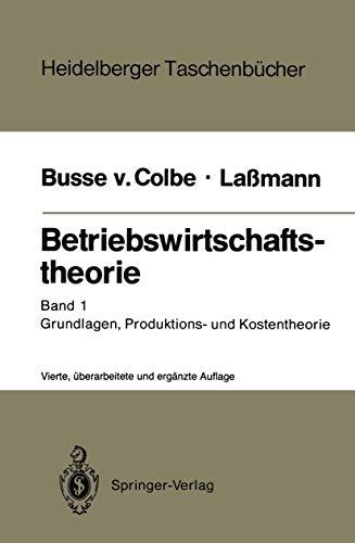9783540502357: Betriebswirtschaftstheorie: Band 1 Grundlagen, Produktions- und Kostentheorie (Heidelberger Taschenbücher)