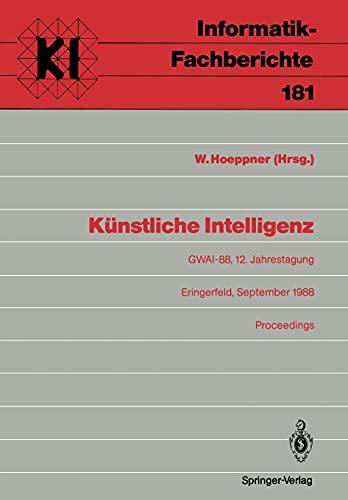 Kunstliche Intelligenz: Gwai-88, 12. Jahrestagung Eringerfeld, 19. 23. September 1988 Proceedings