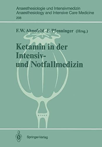 9783540503736: Ketamin in der Intensiv- und Notfallmedizin (Anaesthesiologie und Intensivmedizin Anaesthesiology and Intensive Care Medicine) (German Edition)
