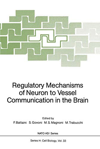 Regulatory Mechanisms of Neuron to Vessel Communication in the Brain (Nato ASI Subseries H:)