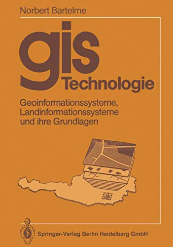 9783540504108: GIS Technologie: Geoinformationssysteme, Landinformationssysteme Und Ihre Grundlagen