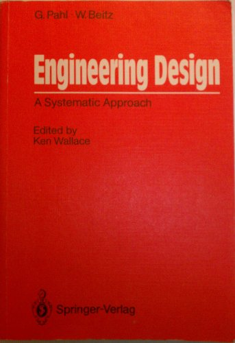 Engineering Design: A Systematic Approach: Gerhard Pahl; Wolfgang Beitz; Editor-Ken Wallace; ...
