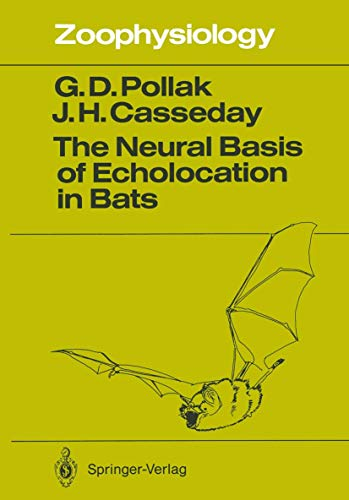 The Neural Basis of Echolocation in Bats: George D. Pollak,