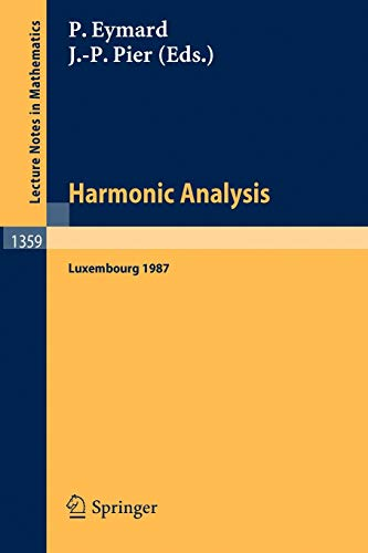 9783540505242: Harmonic Analysis: Proceedings of the International Symposium, held at the Centre Universitaire of Luxembourg, September 7-11, 1987 (Lecture Notes in Mathematics)