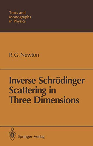 9783540505631: Inverse Schrödinger Scattering in Three Dimensions (Theoretical and Mathematical Physics)