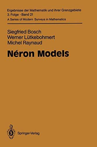 9783540505877: Néron Models (Ergebnisse der Mathematik und ihrer Grenzgebiete. 3. Folge / A Series of Modern Surveys in Mathematics)