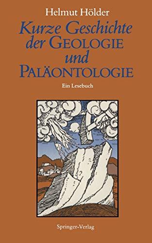 Kurze Geschichte der Geologie und Palontologie: Ein Lesebuch (German Edition): Helmut Hlder