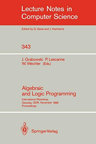 Algebraic and Logic Programming: International Workshop, Gaussig,: Jan Grabowski, Pierre