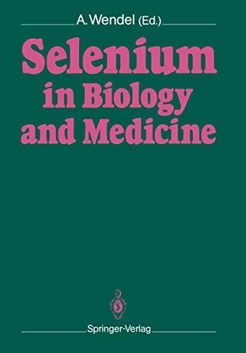 9783540507550: Selenium in Biology and Medicine: Proceedings of the 4th International Symposium on Selenium in Biology and Medicine. Held July 18-21, 1988, Tübingen, FRG