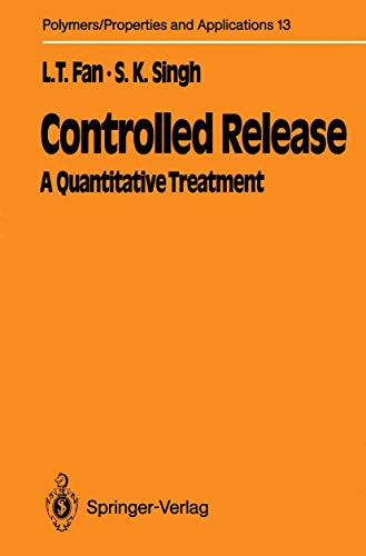 9783540508236: Controlled Release: A Quantitative Treatment (Polymers - Properties and Applications)