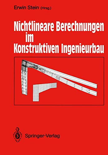 9783540508502: Nichtlineare Berechnungen im Konstruktiven Ingenieurbau: Berichte zum Schlußkolloquium des gleichnamigen DFG-Schwerpunktprogramms am 2./3. März 1989 in Hannover (English and German Edition)