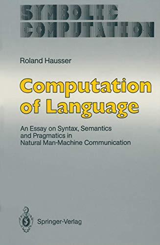 9783540508823: Computation of Language: An Essay on Syntax, Semantics and Pragmatics in Natural Man-Machine Communication (Symbolic Computation)