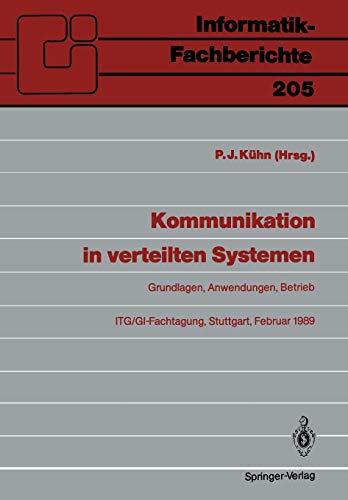 9783540508939: Kommunikation in verteilten Systemen: Grundlagen, Anwendungen, Betrieb ITG/GI-Fachtagung, Stuttgart, 22.-24. Februar 1989 Proceedings (Informatik-Fachberichte)