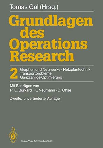 9783540509110: Grundlagen Des Operations Research: Band 2: Graphen Und Netzwerke, Netzplantechnik, Transportprobleme, Ganzzahlige Optimierung (German Edition)