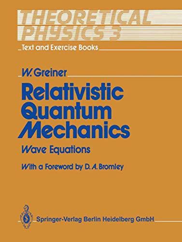 9783540509868: Theoretical Physics - Text and Exercise Books: Volume 3: Relativistic Quantum Mechanics. Wave Equations
