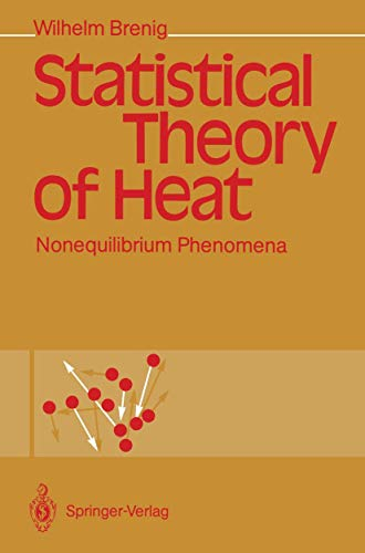 Statistical Theory of Heat: Nonequilibrium Phenomena: Brenig