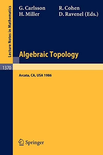 9783540511182: Algebraic Topology: Proceedings of an International Conference held in Arcata, California, July 27 - August 2, 1986 (Lecture Notes in Mathematics)