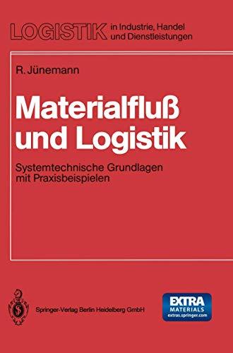 9783540512257: Materialflua Und Logistik: Systemtechnische Grundlagen Mit Praxisbeispielen