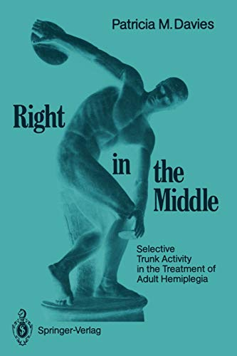 9783540512424: Right in the Middle: Selective Trunk Activity in the Treatment of Adult Hemiplegia