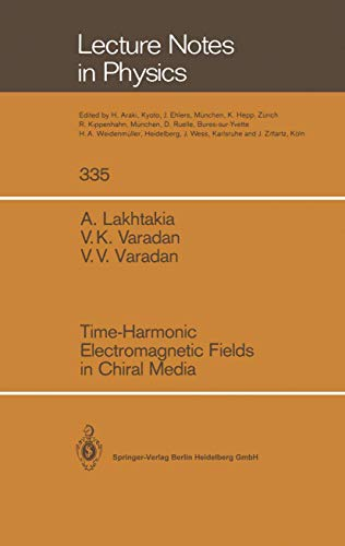 9783540513179: Time-Harmonic Electromagnetic Fields in Chiral Media (Lecture Notes in Physics)