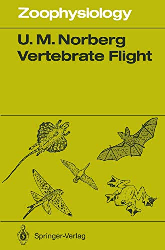 9783540513704: Vertebrate Flight: Mechanics, Physiology, Morphology, Ecology and Evolution (Zoophysiology)