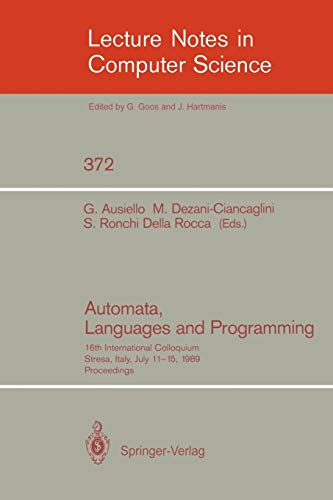 9783540513711: Automata, Languages and Programming: 16th International Colloquium, Stresa, Italy, July 11-15, 1989. Proceedings (Lecture Notes in Computer Science)
