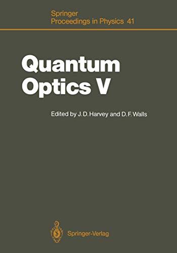 9783540514565: Quantum Optics V: Proceedings of the Fifth International Symposium Rotorua, New Zealand, February 13–17, 1989 (Springer Proceedings in Physics) (Vol 5)