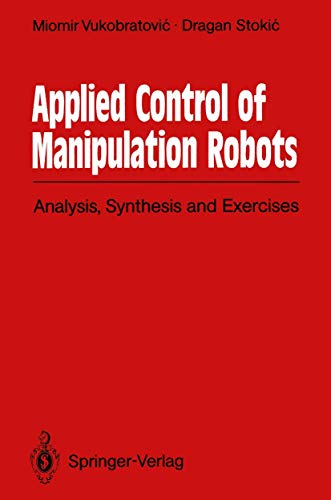 9783540514695: Applied Control of Manipulation Robots: Analysis, Synthesis and Exercises
