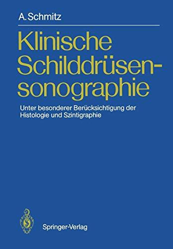 Klinische Schilddrüsensonographie: Unter besonderer Berücksichtigung der Histologie und ...
