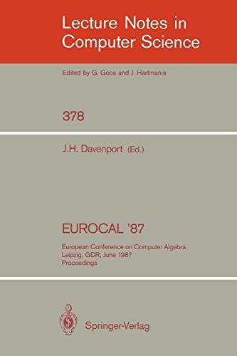 EUROCAL '87: European Conference on Computer Algebra, Leipzig, GDR, June 2-5, 1987. ...