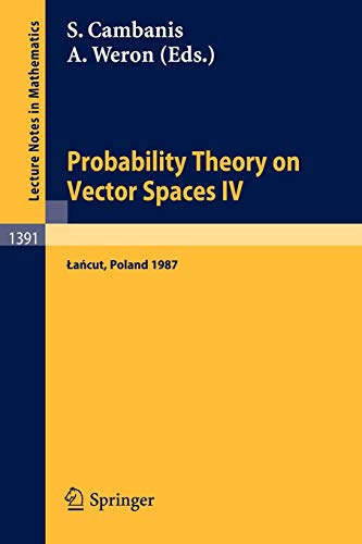 9783540515487: Probability Theory on Vector Spaces IV: Proceedings of a Conference, held in Lancut, Poland, June 10-17, 1987 (Lecture Notes in Mathematics) (English and French Edition)