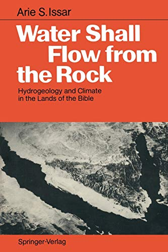 9783540516217: Water Shall Flow from the Rock: Hydrogeology and Climate in the Lands of the Bible