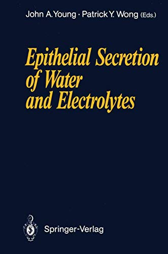 Epithelial secretion of water and electrolytes: Young, J. A.