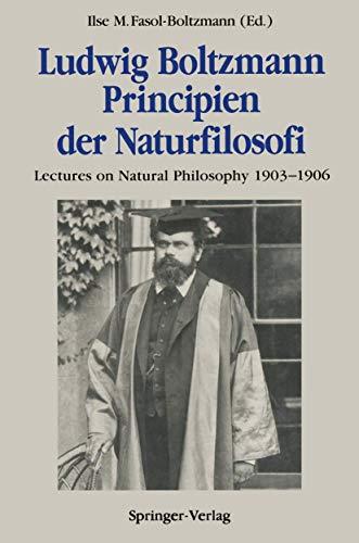 9783540517160: Ludwig Boltzmann Principien Der Naturfilosofi: Lectures on Natural Philosophy 1903 1906