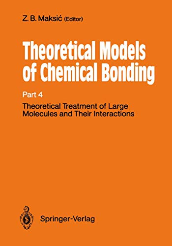 9783540517412: Theoretical Treatment of Large Molecules and Their Interactions: Part 4 Theoretical Models of Chemical Bonding: Pts. 1-4 (Boston Studies in the Philosophy and History of Science)