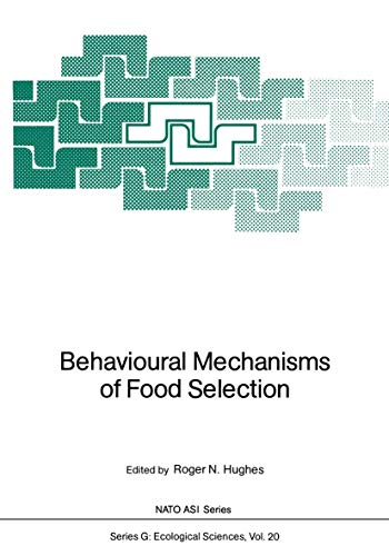 Behavioural Mechanisms of Food Selection (Nato ASI Series (closed) / Nato ASI Subseries G: (...