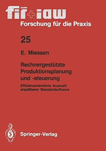 9783540518297: Rechnergestützte Produktionsplanung und -steuerung: Effizienzorientierte Auswahl anpaßbarer Standardsoftware (fir+iaw Forschung für die Praxis) (German Edition)
